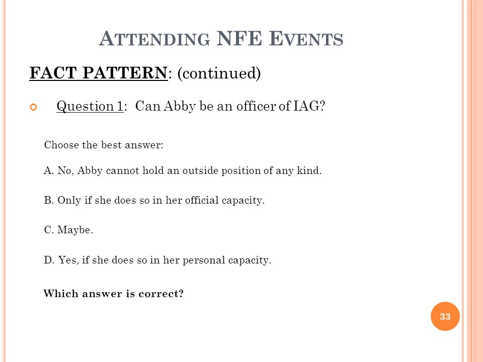 Attending NFE Events FACT PATTERN: (continued)