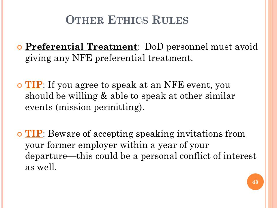 OSD AET 2010 4/5/2017. Other Ethics Rules. Preferential Treatment: DoD personnel must avoid giving any NFE preferential treatment.