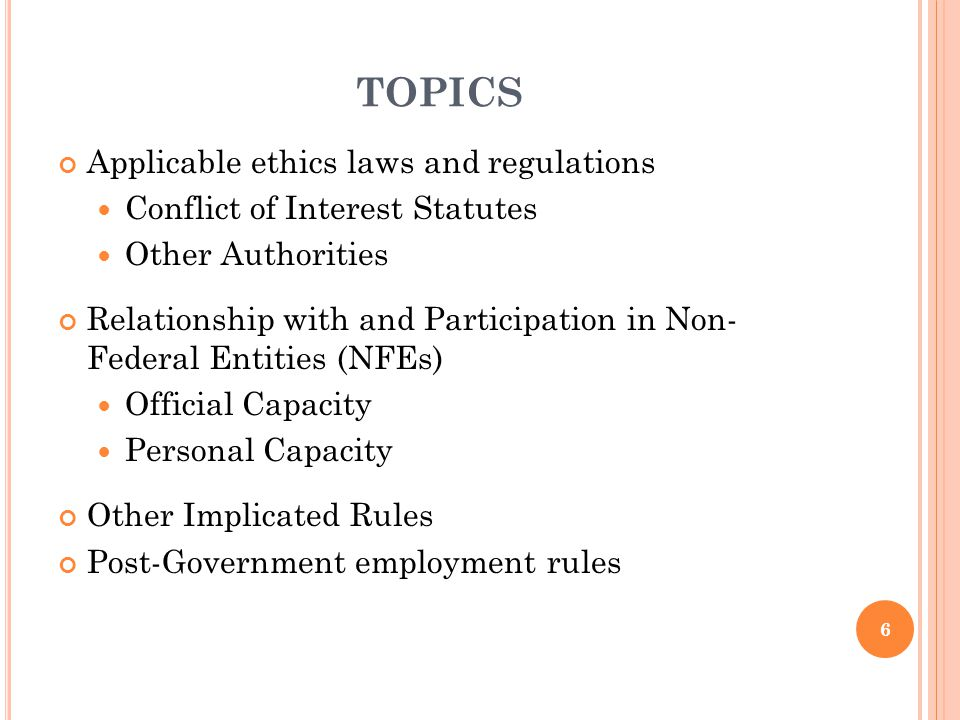 TOPICS Applicable ethics laws and regulations