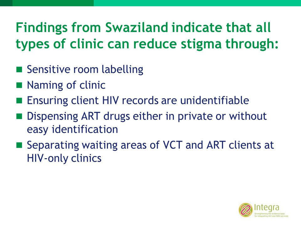 Findings from Swaziland indicate that all types of clinic can reduce stigma through: