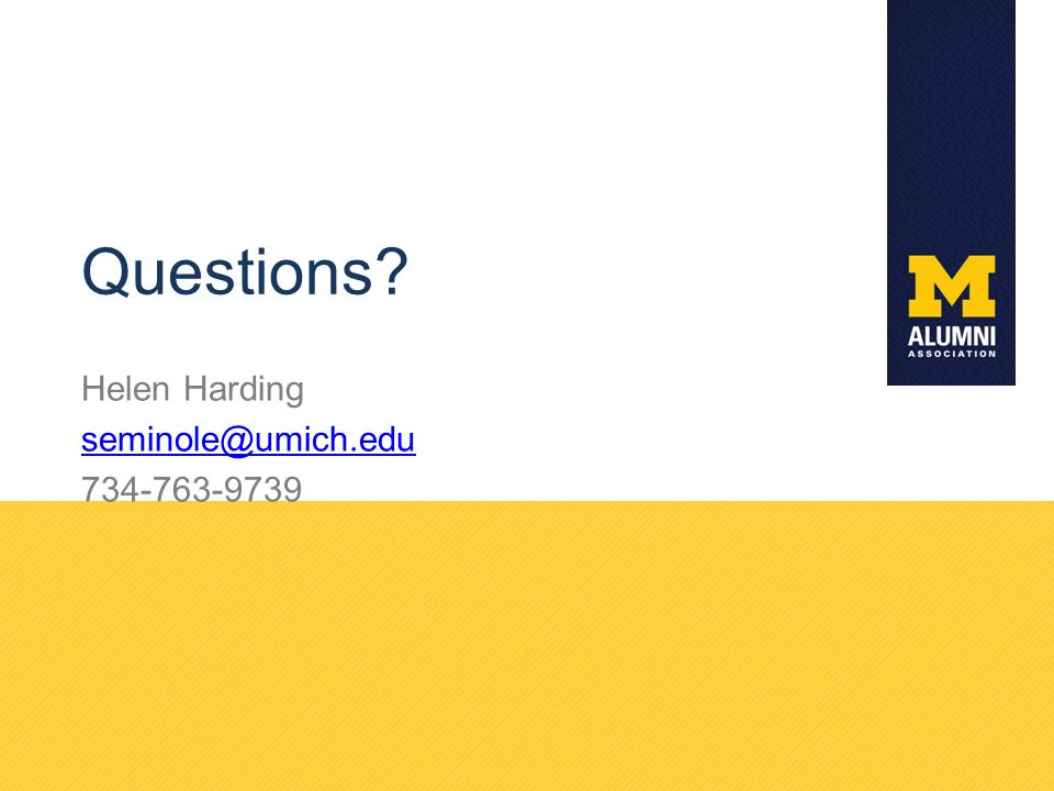 Helen Harding seminole@umich.edu 734-763-9739