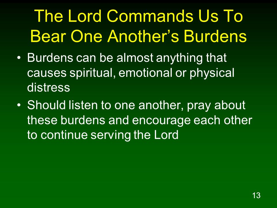 The Lord Commands Us To Bear One Another's Burdens