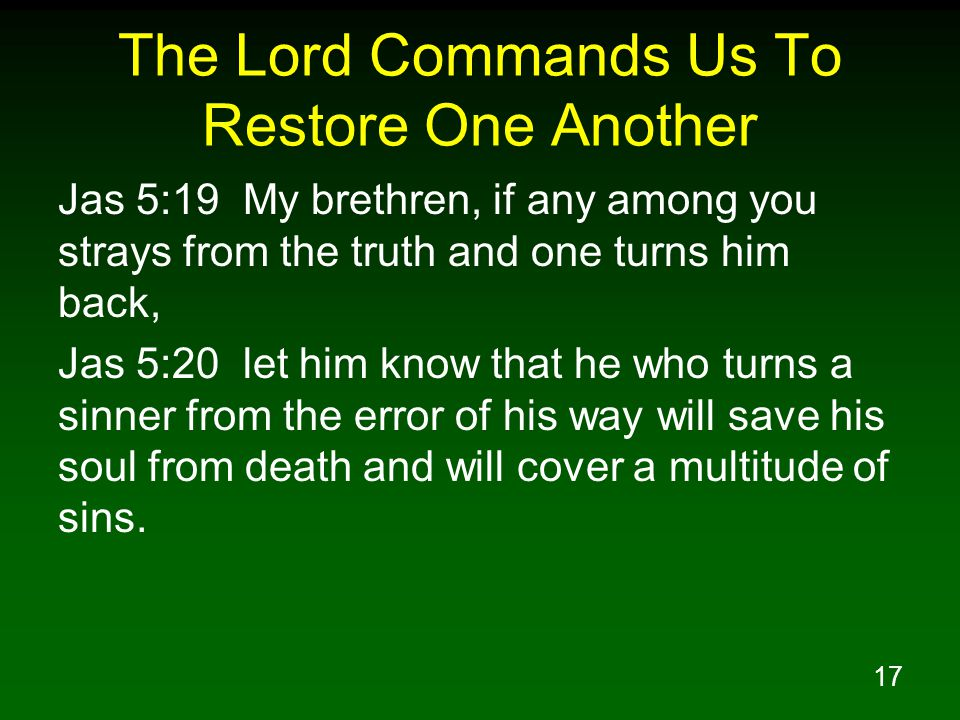 The Lord Commands Us To Restore One Another