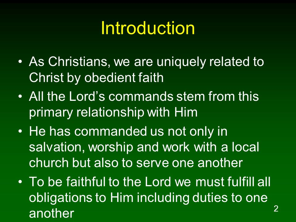 Introduction As Christians, we are uniquely related to Christ by obedient faith.