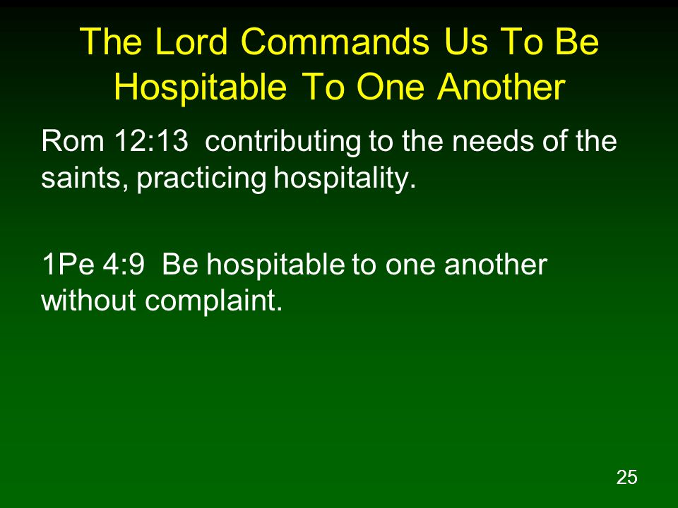 The Lord Commands Us To Be Hospitable To One Another