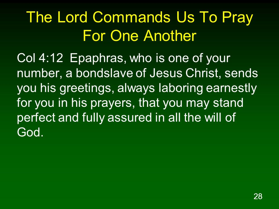 The Lord Commands Us To Pray For One Another