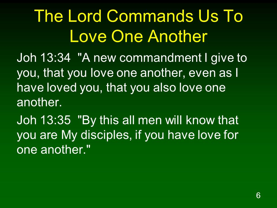 The Lord Commands Us To Love One Another
