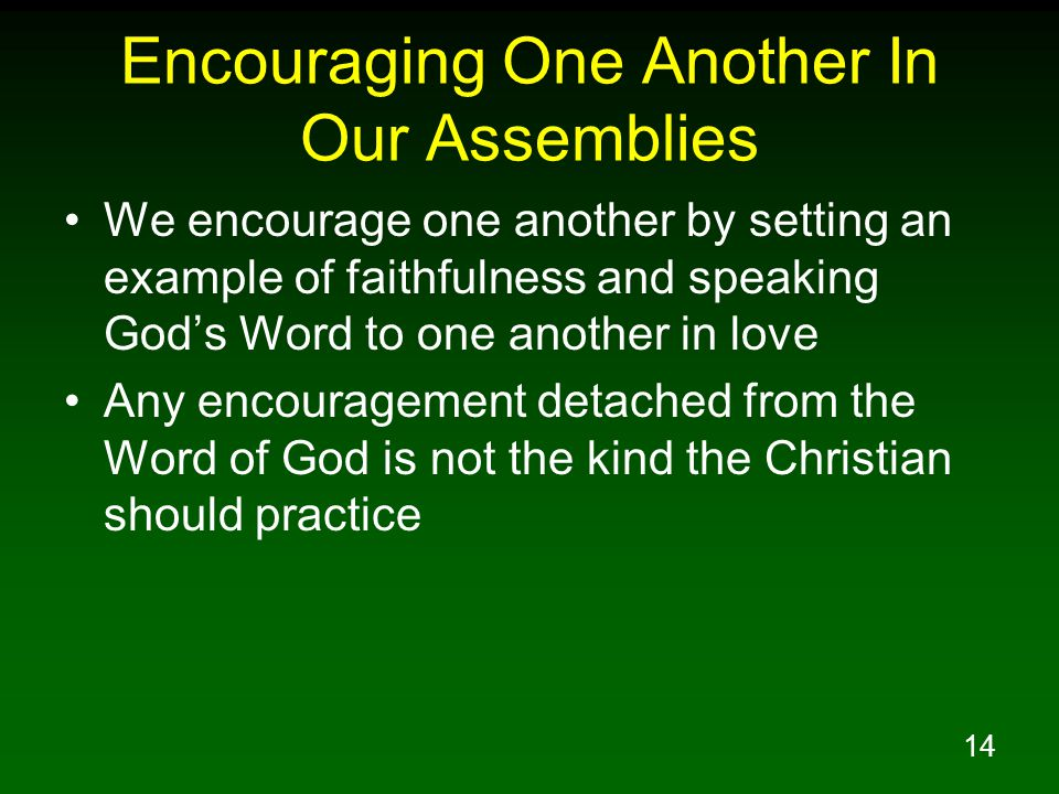 Encouraging One Another In Our Assemblies