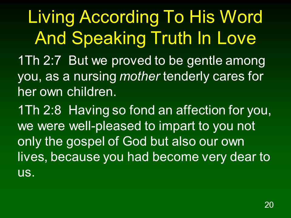 Living According To His Word And Speaking Truth In Love
