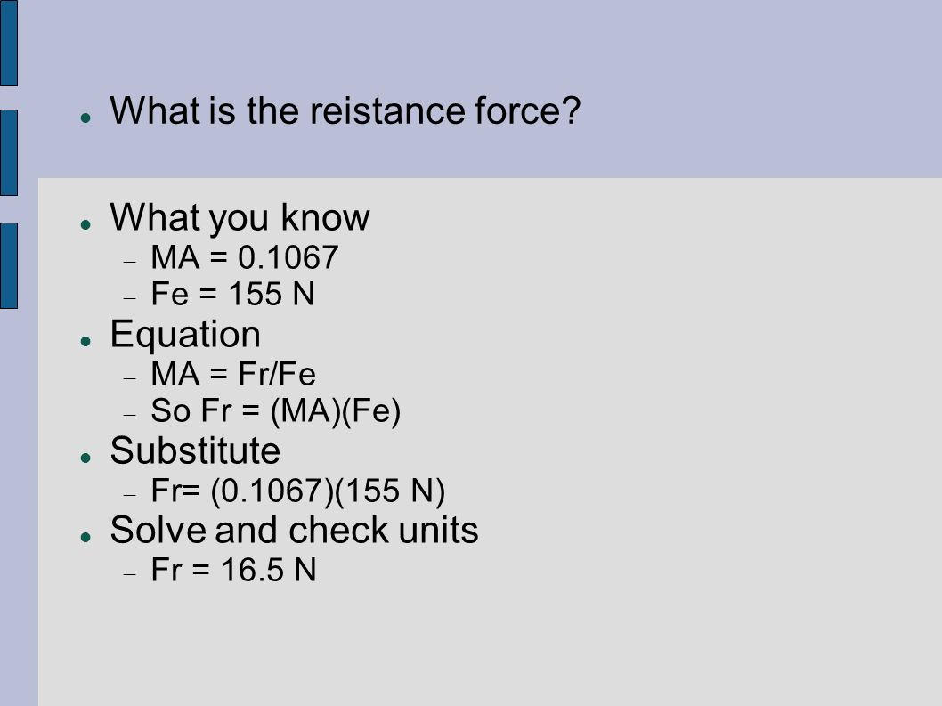 What is the reistance force