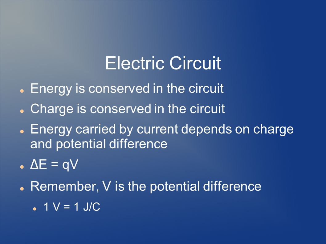 Electric Circuit Energy is conserved in the circuit