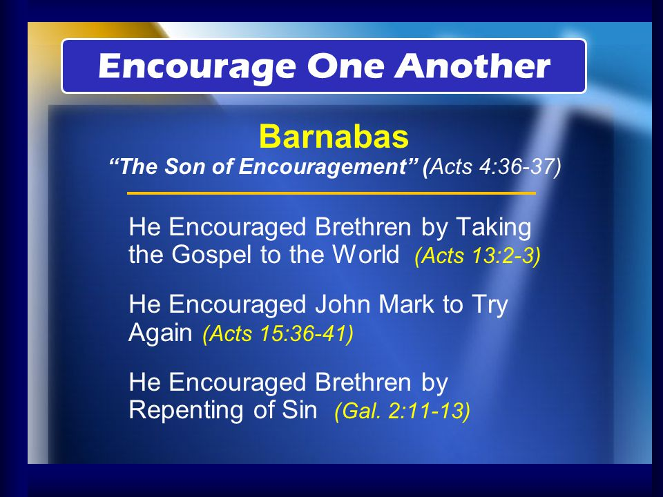 Barnabas The Son of Encouragement (Acts 4:36-37)