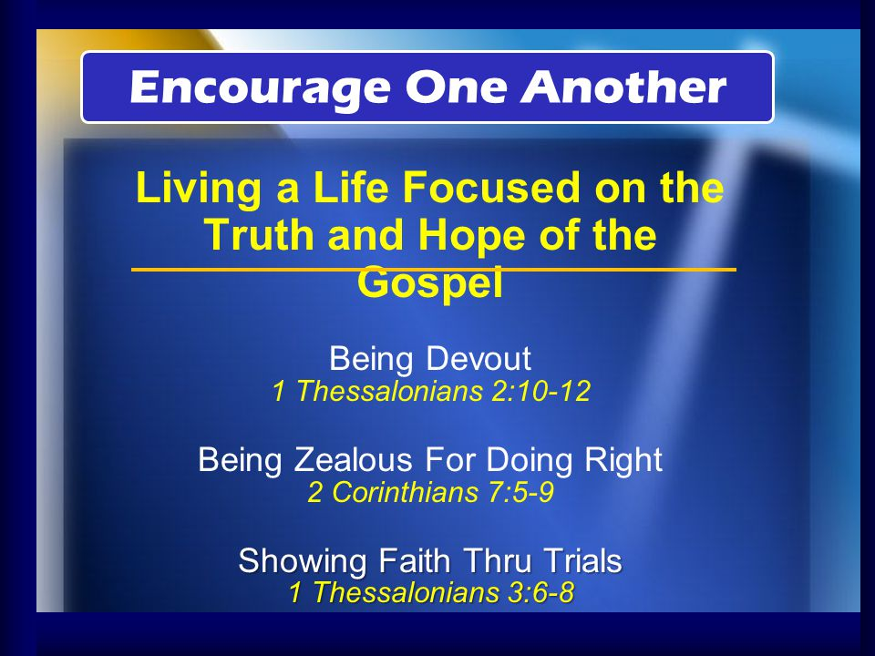 Living a Life Focused on the Truth and Hope of the Gospel