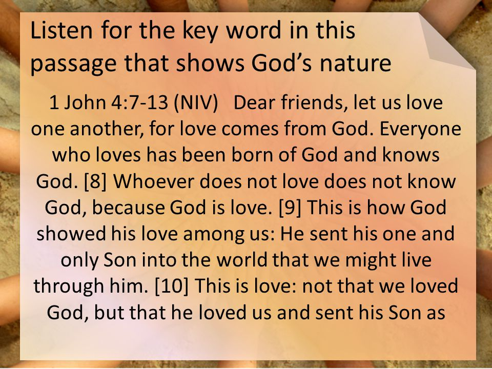 Listen for the key word in this passage that shows God's nature