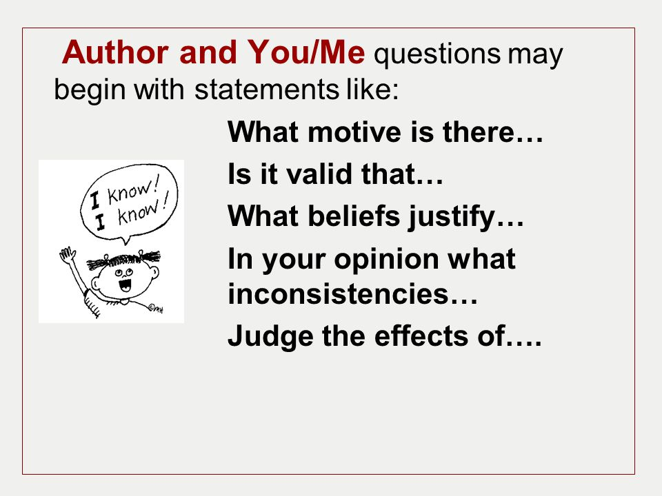 Author and You/Me questions may begin with statements like: