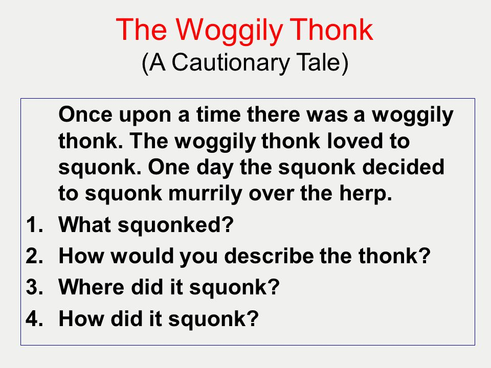 The Woggily Thonk (A Cautionary Tale)