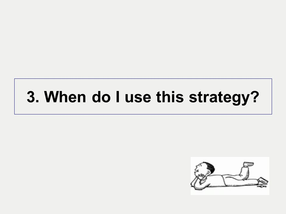 3. When do I use this strategy