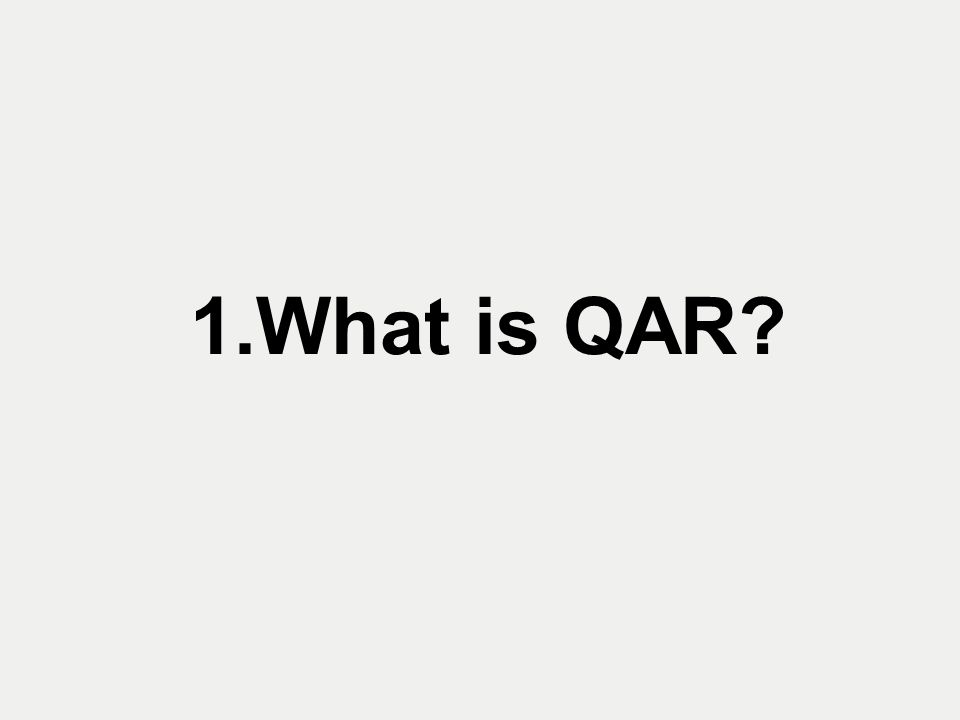 1.What is QAR