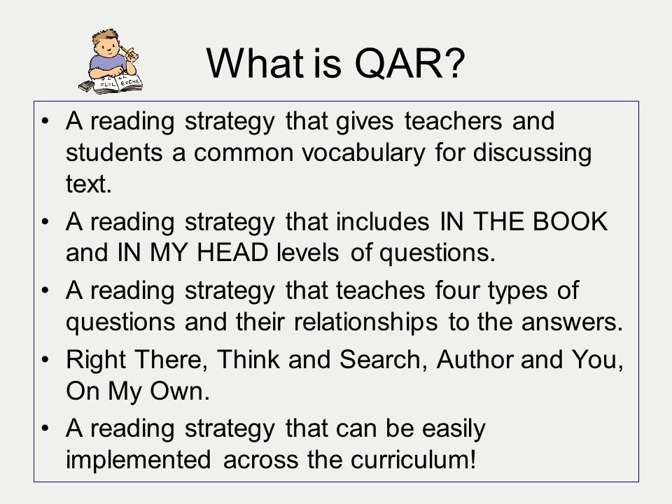 What is QAR A reading strategy that gives teachers and students a common vocabulary for discussing text.