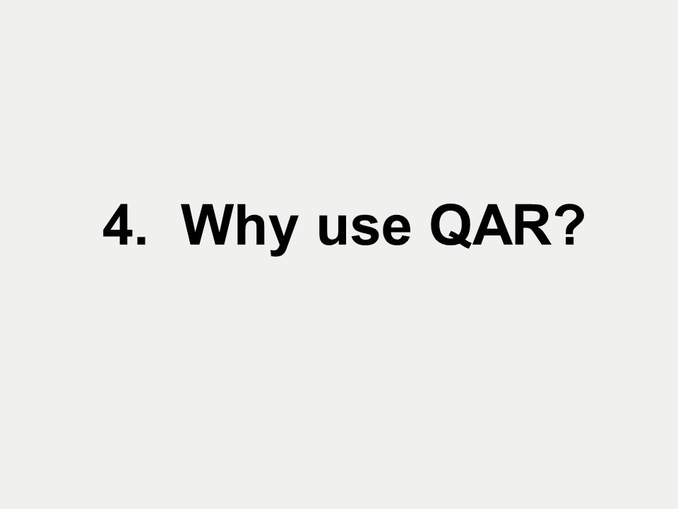 4. Why use QAR