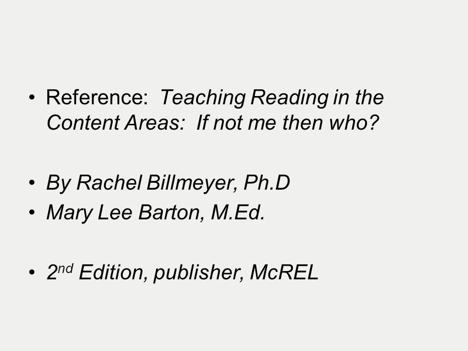 Reference: Teaching Reading in the Content Areas: If not me then who