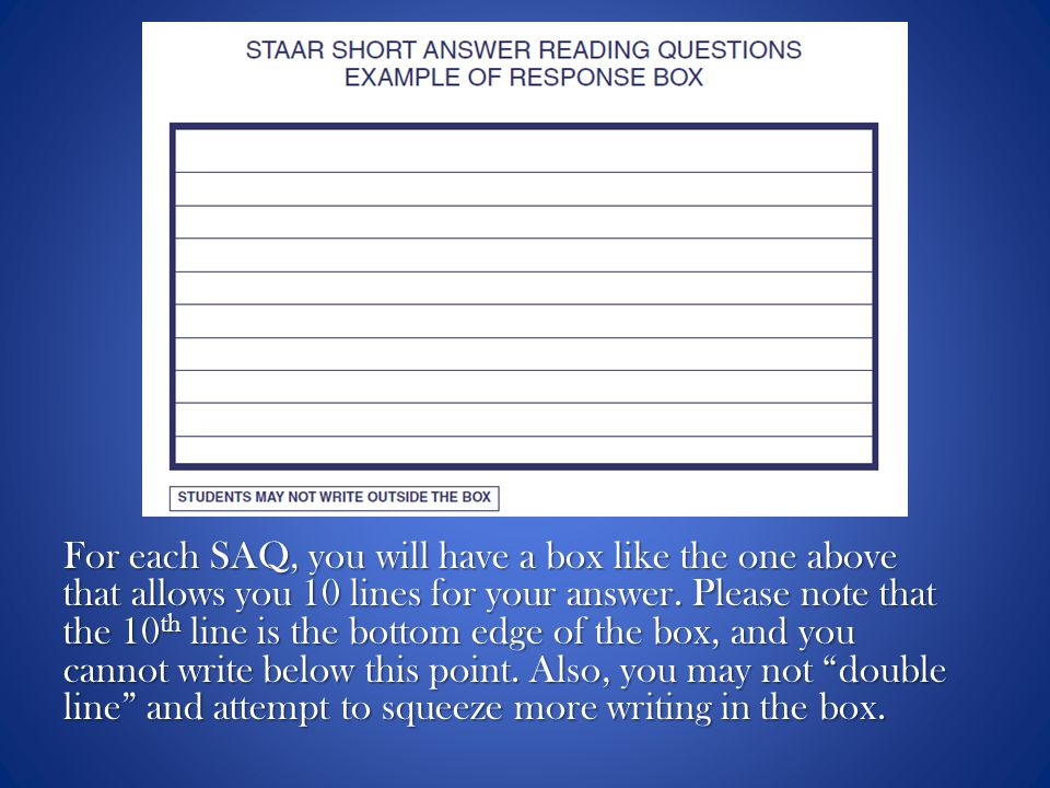 For each SAQ, you will have a box like the one above that allows you 10 lines for your answer.