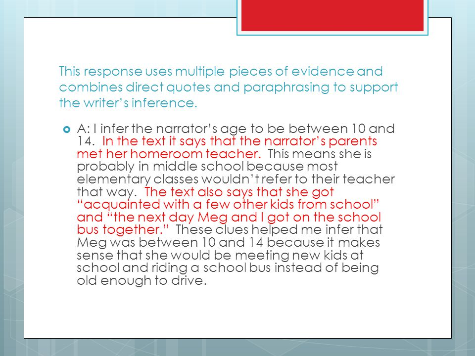 This response uses multiple pieces of evidence and combines direct quotes and paraphrasing to support the writer's inference.