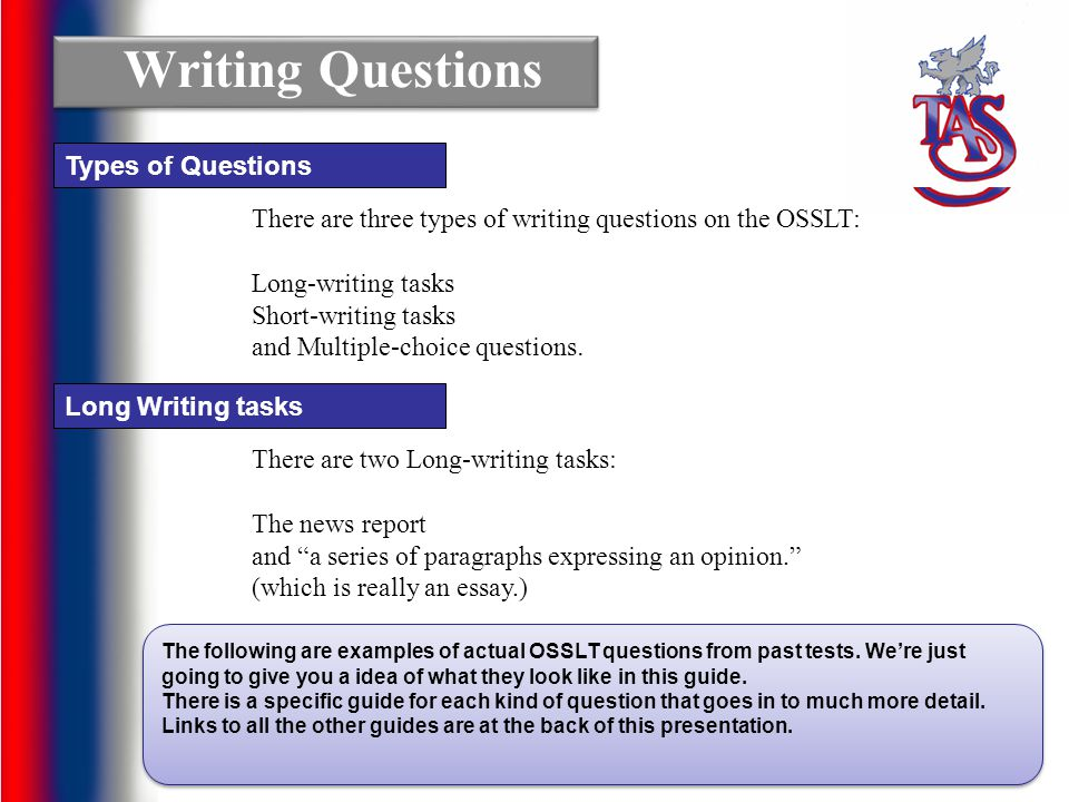 osslt essay questions The response is related to the prompt, but only part of the response expresses  and supports an opinion or the response is related to the prompt, and.