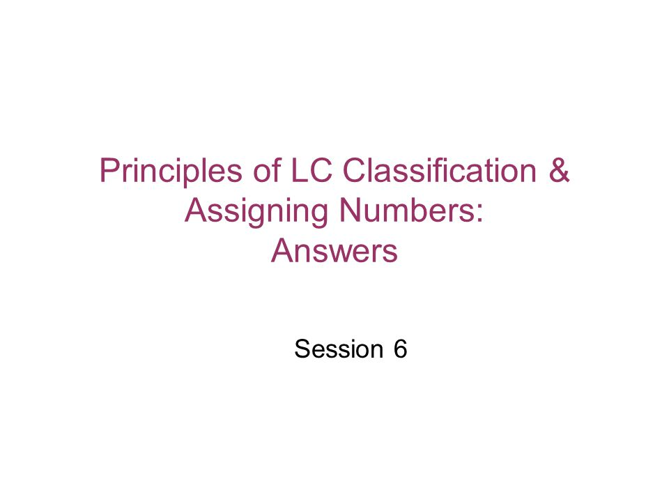 Principles of LC Classification & Assigning Numbers: Answers