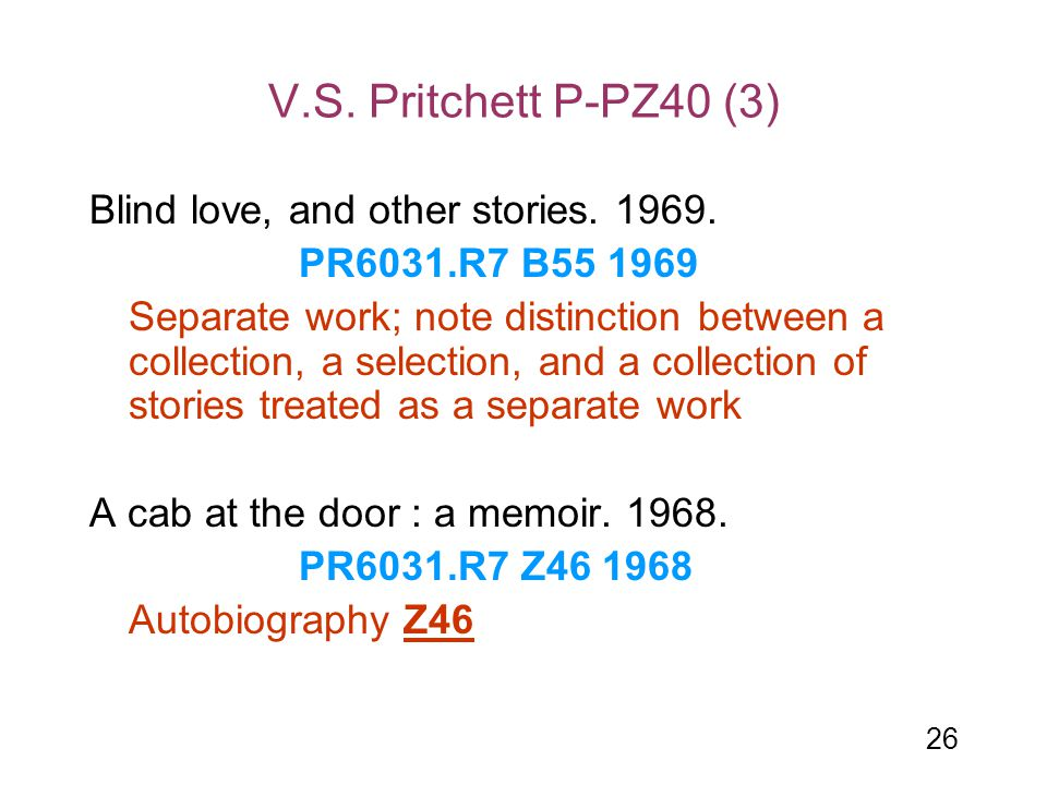 V.S. Pritchett P-PZ40 (3) Blind love, and other stories. 1969.