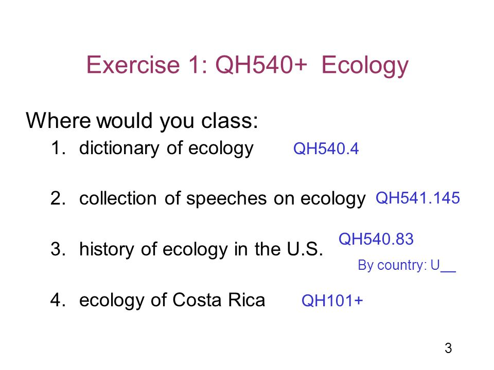 Exercise 1: QH540+ Ecology Where would you class: