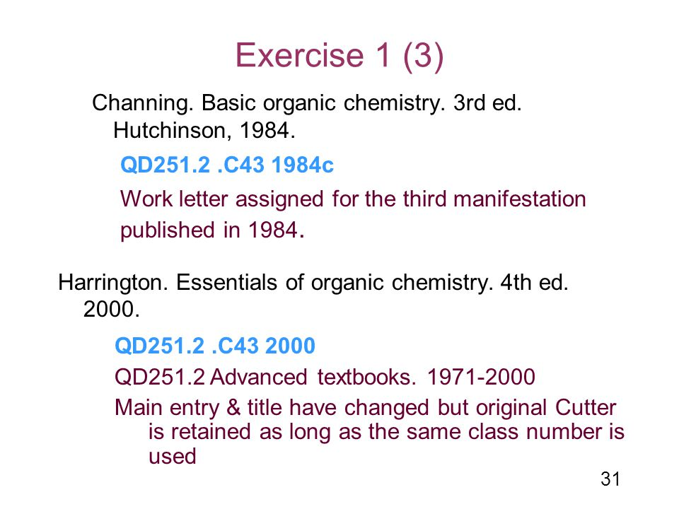 Exercise 1 (3) Channing. Basic organic chemistry. 3rd ed. Hutchinson, 1984. Harrington. Essentials of organic chemistry. 4th ed. 2000.