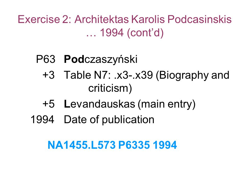 Exercise 2: Architektas Karolis Podcasinskis … 1994 (cont'd)