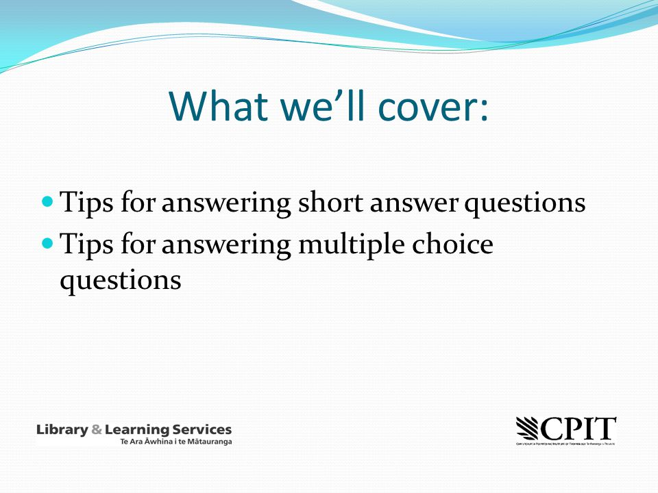 What we'll cover: Tips for answering short answer questions
