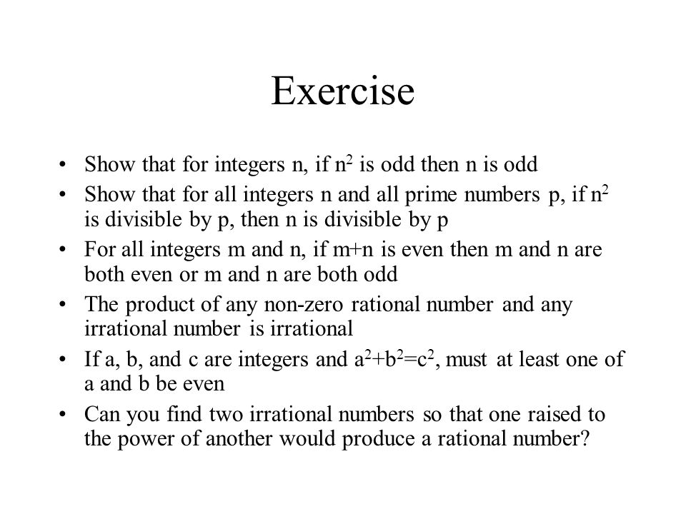 Exercise Show that for integers n, if n2 is odd then n is odd