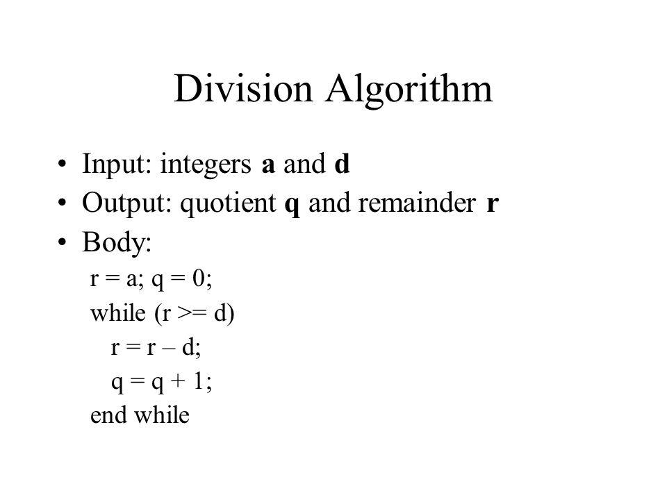 Division Algorithm Input: integers a and d