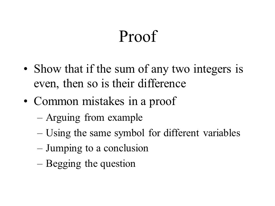 Proof Show that if the sum of any two integers is even, then so is their difference. Common mistakes in a proof.