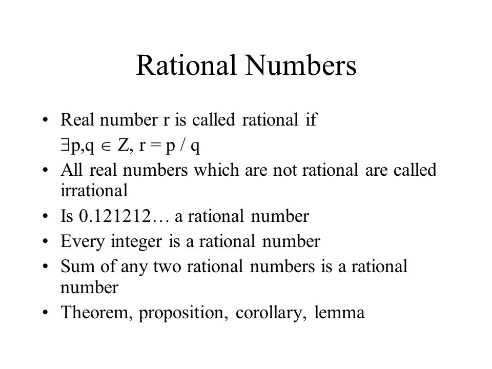 Rational Numbers Real number r is called rational if