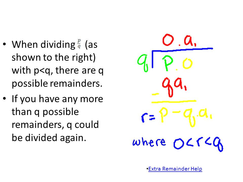When dividing (as shown to the right) with p<q, there are q possible remainders.