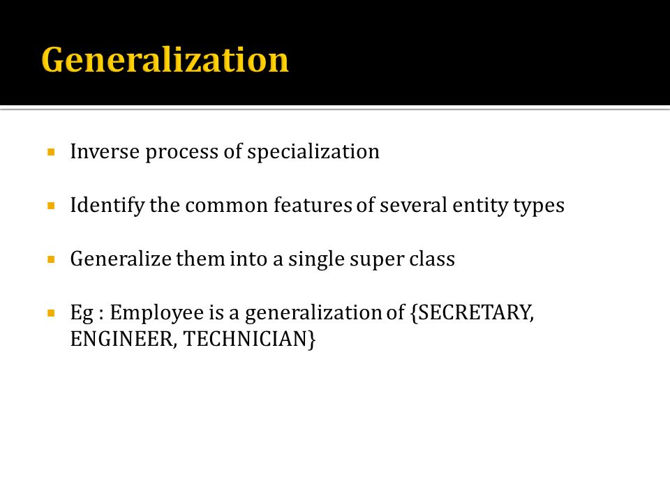 Generalization Inverse process of specialization