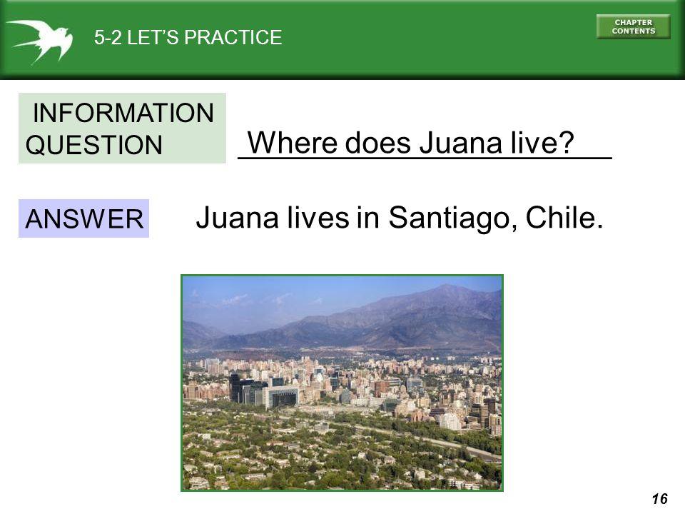 ______________________ Where does Juana live