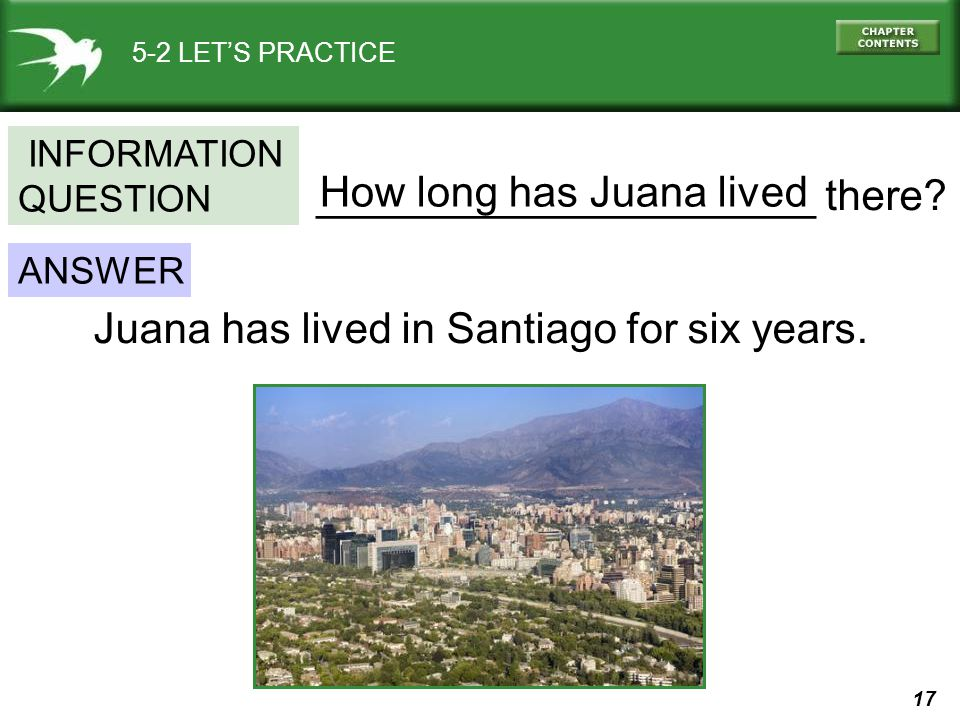 _____________________ there How long has Juana lived