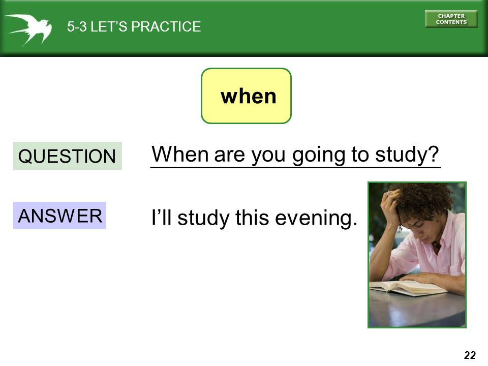 When are you going to study ________________________