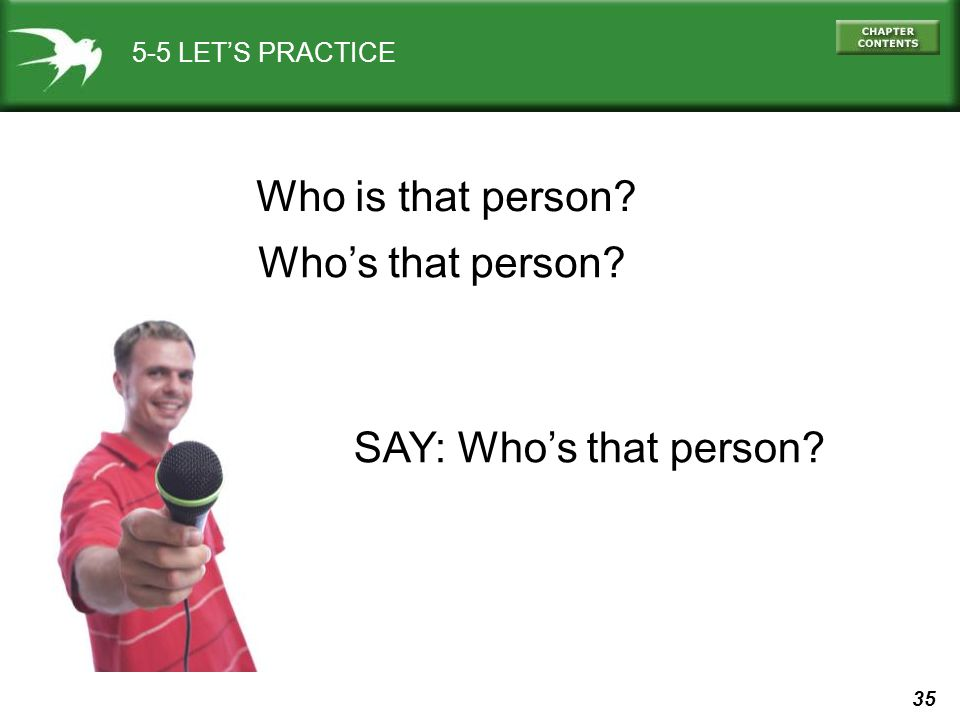 Who is that person Who's that person SAY: Who's that person