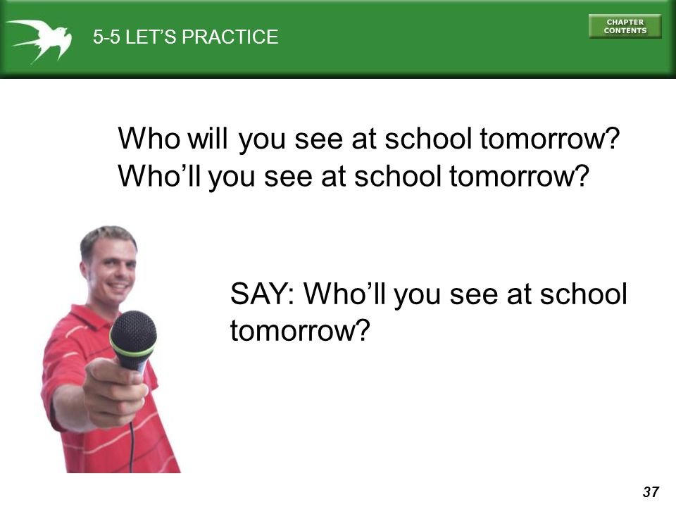 Who will you see at school tomorrow