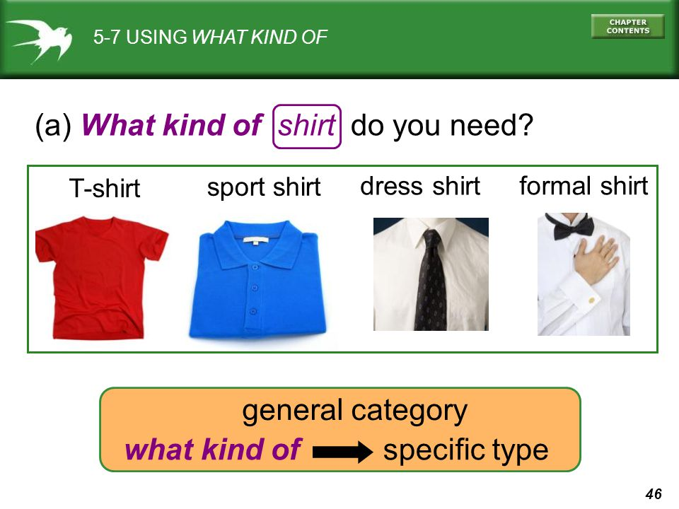 (a) What kind of shirt do you need