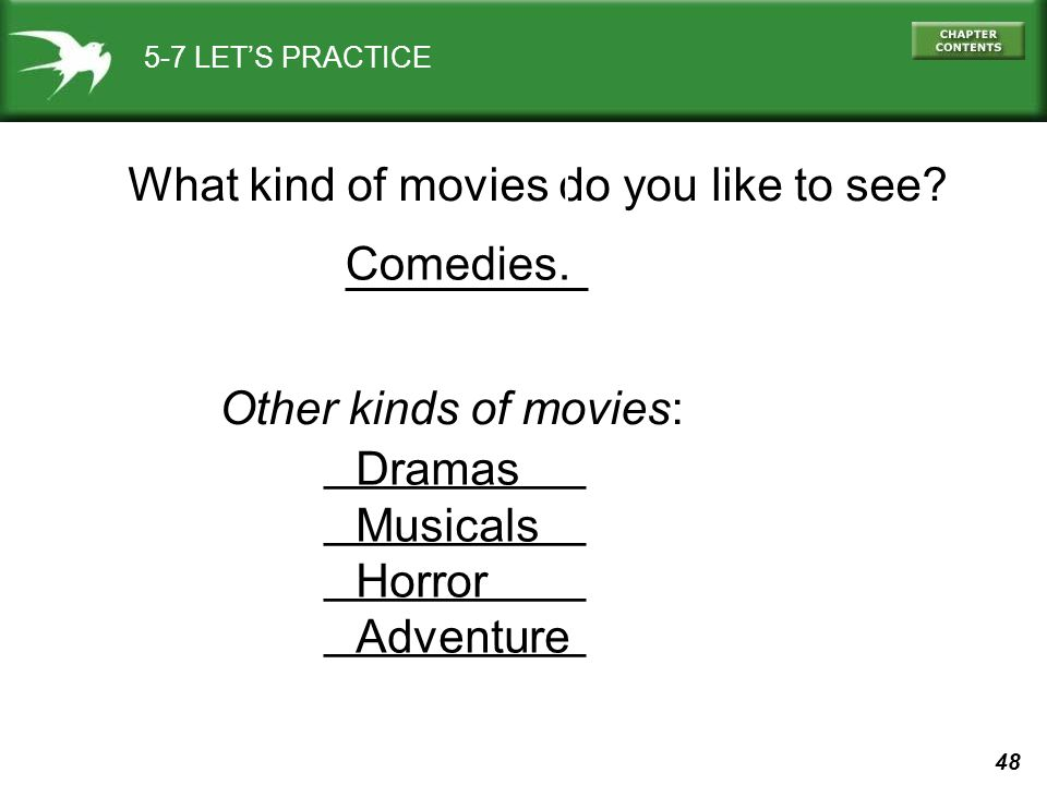 What kind of movies do you like to see
