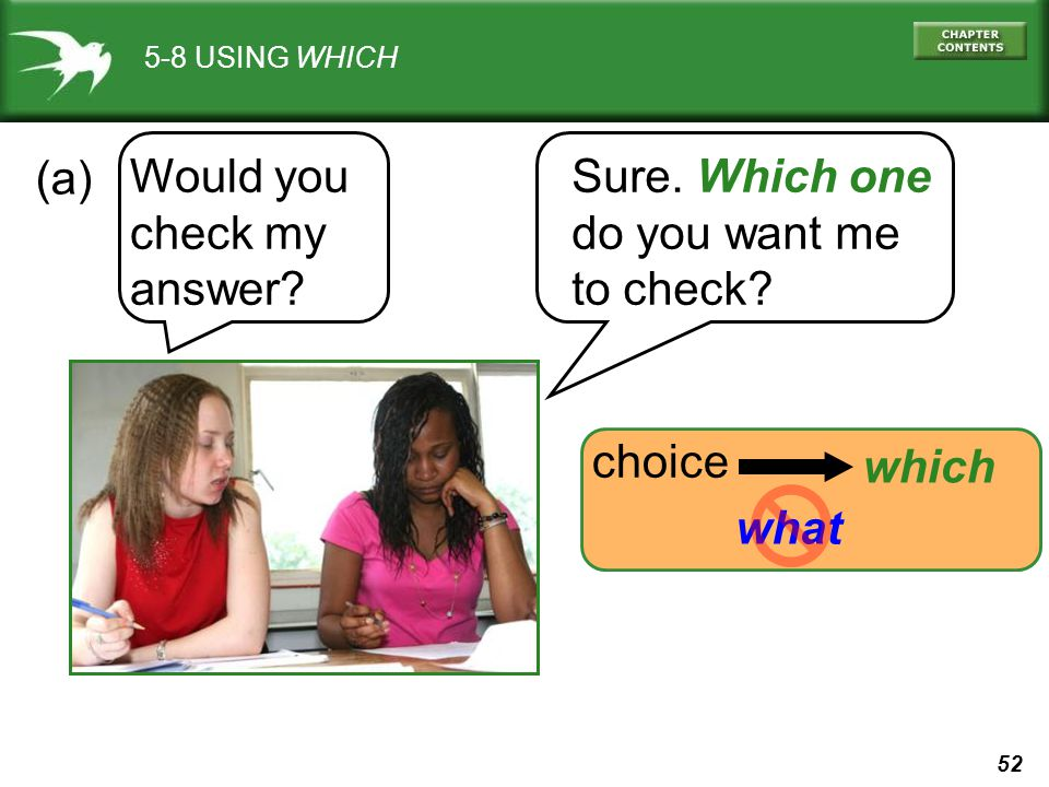 Would you check my answer Sure. Which one do you want me to check