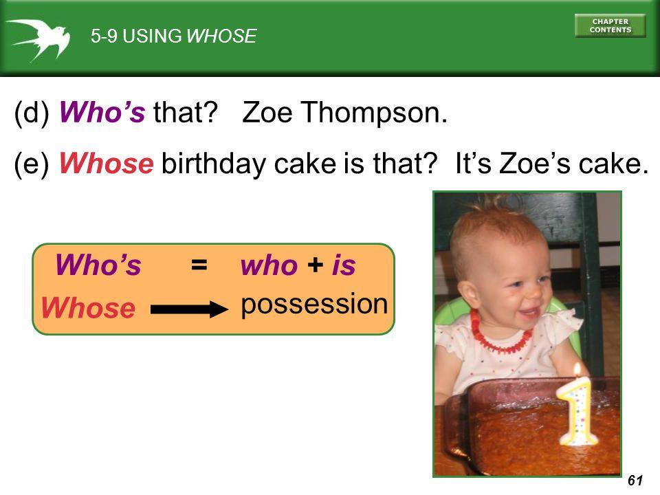 (d) Who's that Zoe Thompson.