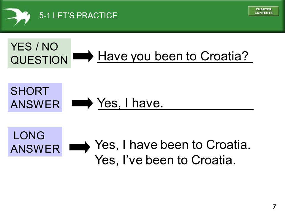 Have you been to Croatia ______________________